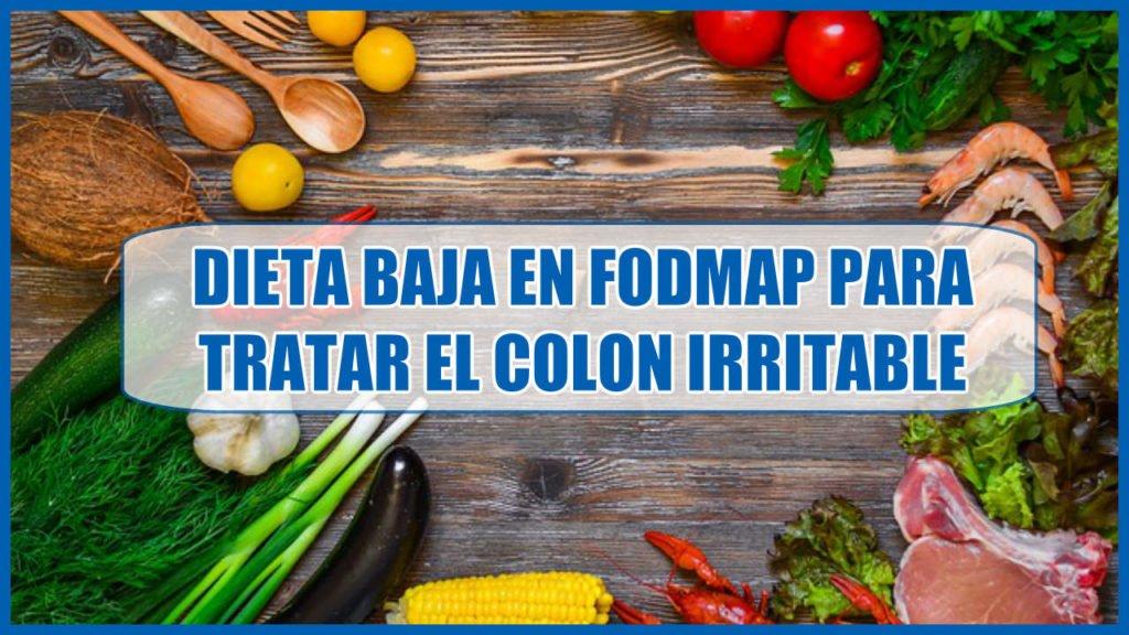 Dieta baja en FODMAP para tratar el Colon irritable
